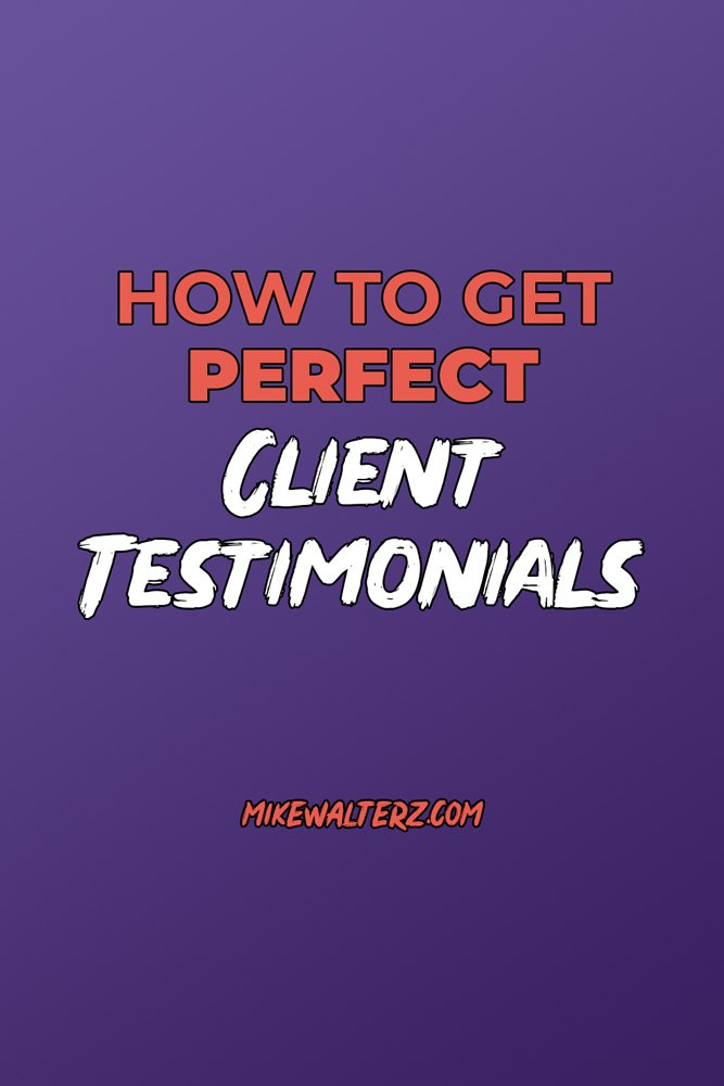 How to get Perfect Client Testimonials. Mikewalterz.com. A how to guide for business entrepreneurs to make money online #business #entrepreneur #entrepreneurship #money #makemoney #clients #entrepreneurlife #dailyhustle #dailygrind #testimonial