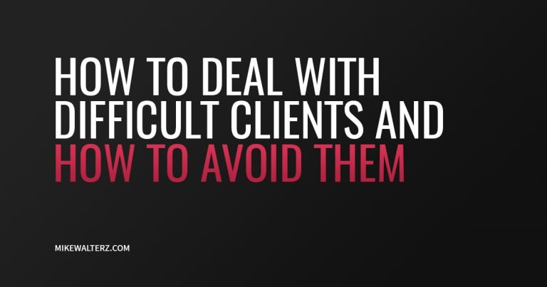 How To Deal With Difficult Clients And How To Avoid Them - Mike Walters