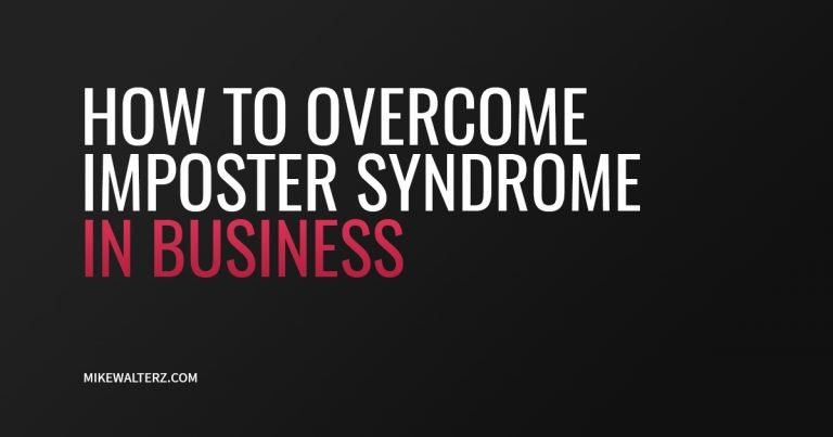 How To Overcome Imposter Syndrome - Mike Walters