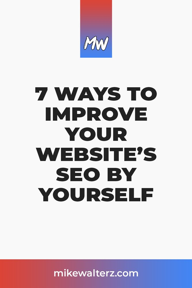 Struggling to rank on the first page on Google search results? Fear no more, as I teach you 7 simple ways to improve your site's SEO all by yourself - Mike Walters - #seo #google #marketing #content #contentmarketing #traffic #website #uxui #clients #sales