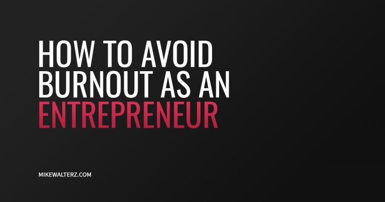 How To Avoid Burnout As An Entrepreneur - Mike Walters