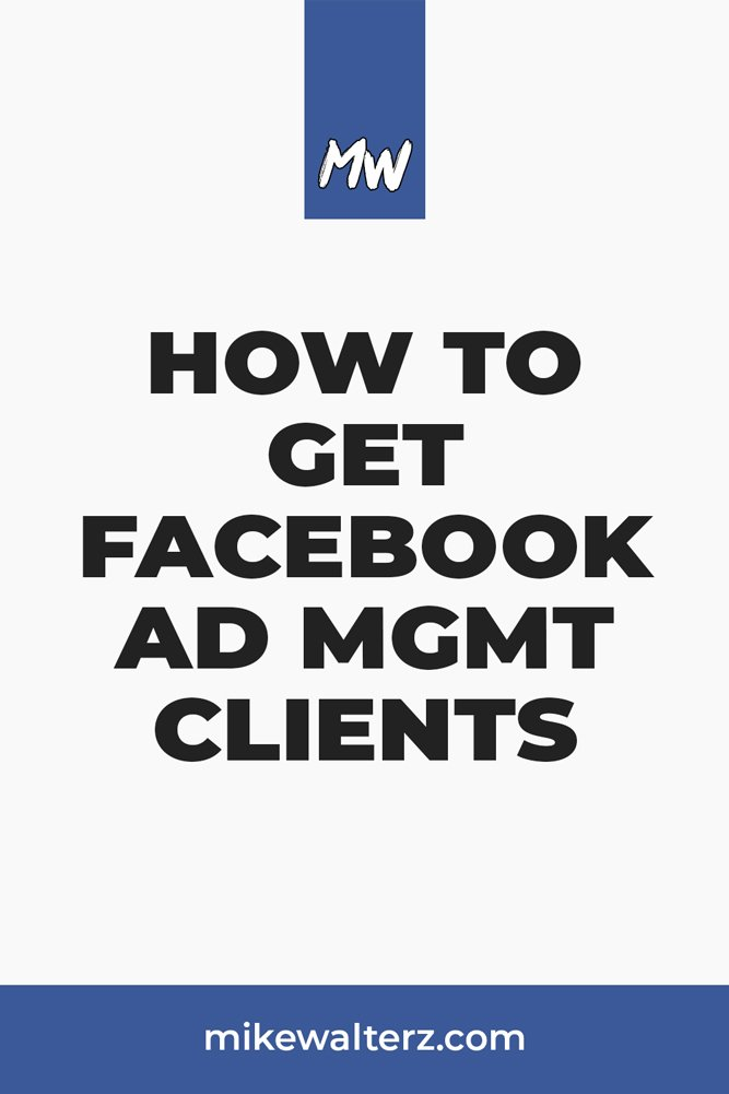 Struggling to find clients for your Facebook Ad management business? Look no further as I show you the best (and quickest) way to find new clients today - Mike Walters - #facebook #ad #ads #money #clients #smma #marketing #paidmarketing