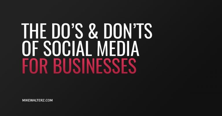 The Do's And Don'ts Of Social Media For Businesses - Mike Walters