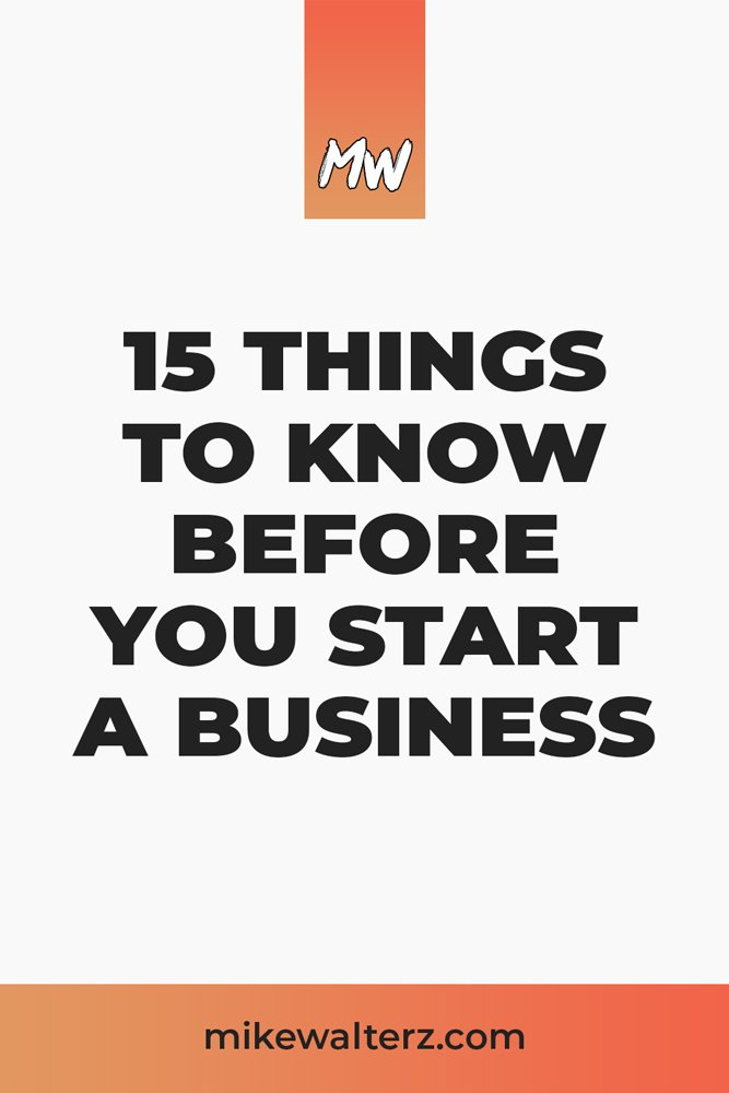 15 Things You Should Know Before Starting A New Business - Mike Walters - #business #startup #entrepreneur #entrepreneurship