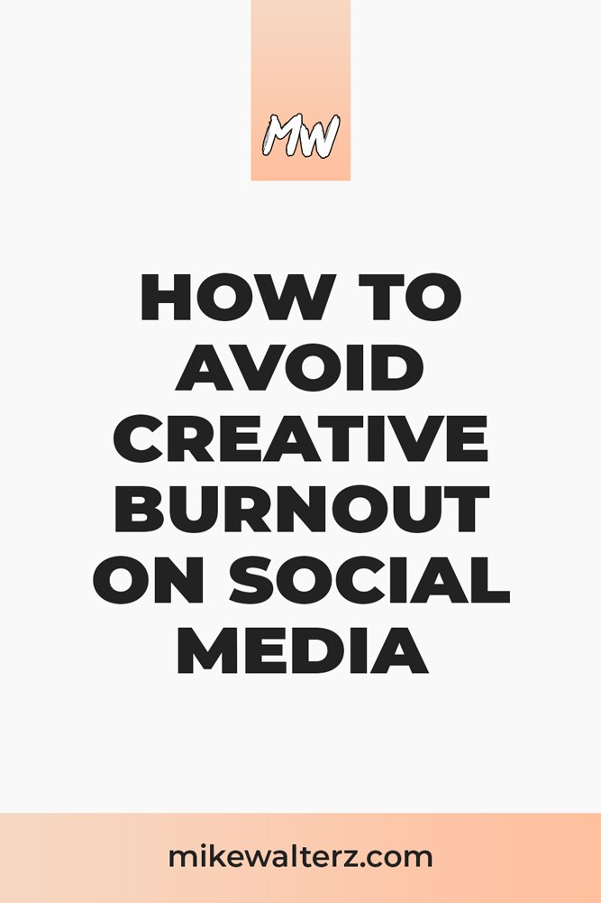 How To Avoid Creative Burnout On Social Media - Mike Walters - #socialmedia #creative #burnout #social #media
