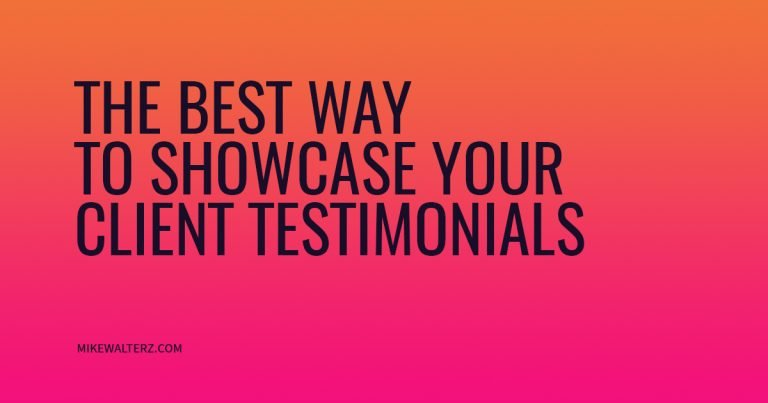 The Best Way To Use Your Client Testimonials