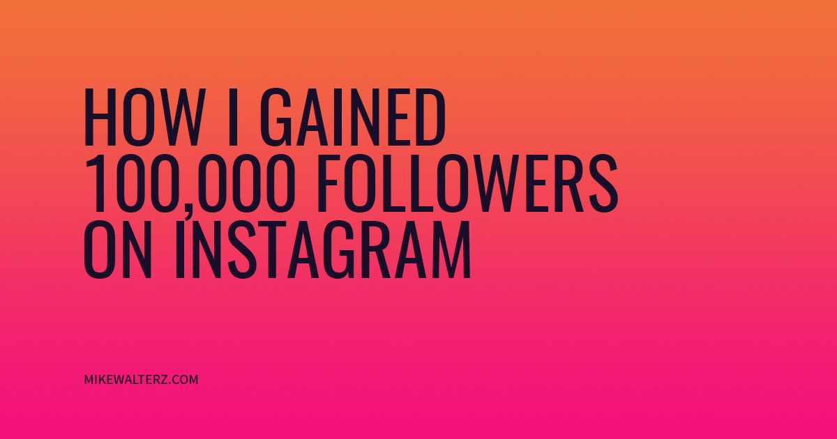 How I Gained Over 100k Instagram Followers