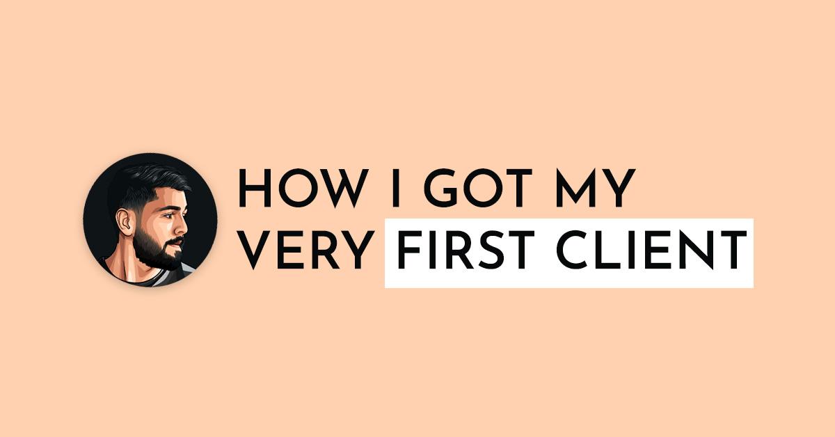 How I Got My First Ever Client As A Freelancer