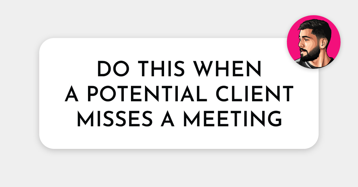 What To Do When A Client Doesn't Show Up To A Meeting