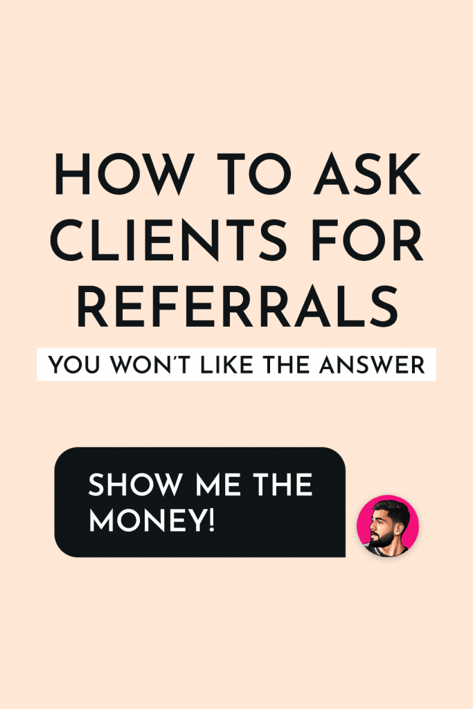 Knowing how to ask your clients for referrals could make all the difference to your business' long-term future. This article will explain the secret method of how to get more clients from your existing clients. You won't like the answer! clients // marketing tips // how to get clients // client // get more clients // my clients #clients #client #getmoreclients