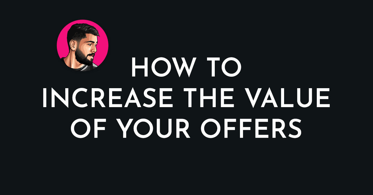 How To Increase Perceived Value Today! (4 Simple Ways)
