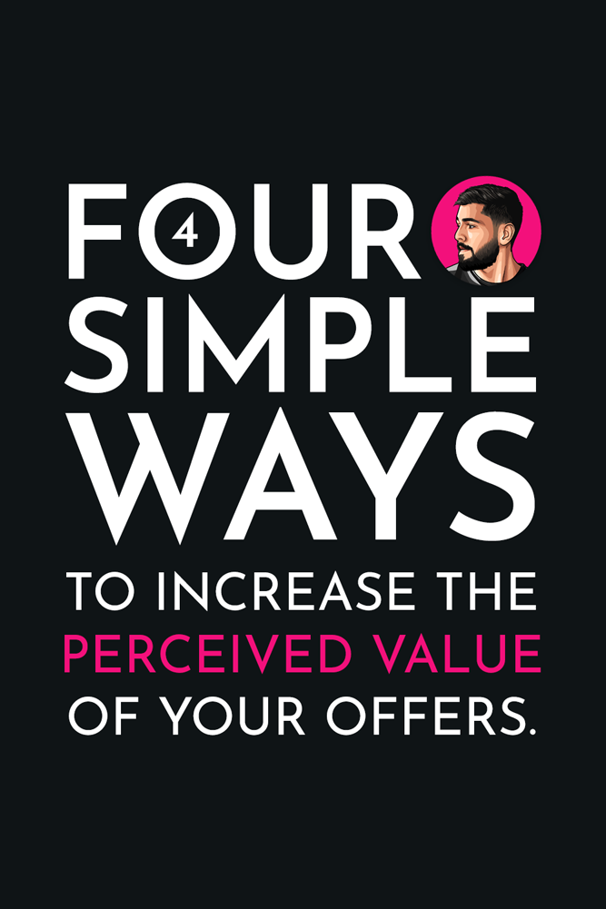 Wondering how to increase perceived value and sell like crazy? This article will help you understand how to improve your offers, increase your prices and make more sales, consistently. No matter which industry you're in or whether you're working from home, these 4 simple tips will have you making 10X more money overnight. workking from home // makeing money // money tips // how to get money // money making // make money from // how make money // money from home #makeingmoney #workkingfromhome #howtogetmoney